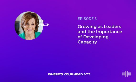Growing as Leaders and the Importance of Developing Capacity